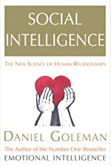 Social Intelligence: The New Science of Human Relationships Kindle Edition