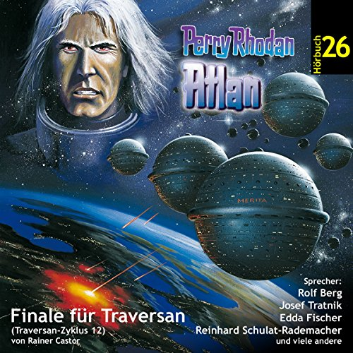 Atlan - Finale für Traversan (Perry Rhodan Hörspiel 26, Traversan-Zyklus 12) audiobook cover art