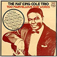 Too Marvellous For Words - Nat King Cole Trio, The LP