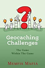 Geocaching Challenges: The Game Within The Game