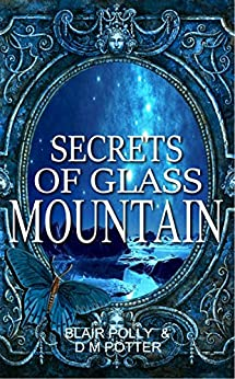 Secrets of Glass Mountain (You Say Which Way Book 2) by [Blair Polly, DM Potter]