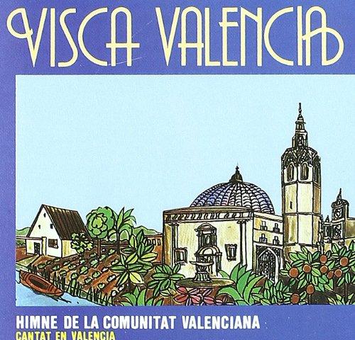Visca Valencia Himne Comunitat Valencian