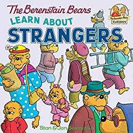 The Berenstain Bears Learn About Strangers (First Time Books(R)) by [Stan Berenstain, Jan Berenstain]