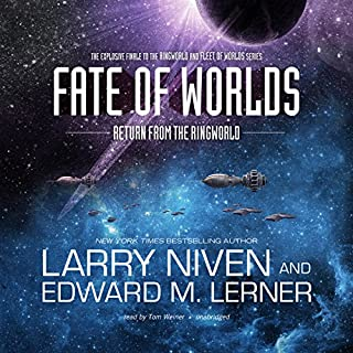 Fate of Worlds     Return from the Ringworld              Written by:                                                                                                                                 Larry Niven,                                                                                        Edward M. Lerner                               Narrated by:                                                                                                                                 Tom Weiner                      Length: 9 hrs and 54 mins     5 ratings     Overall 4.8