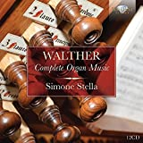 WALTHER: Complete Organ Music...