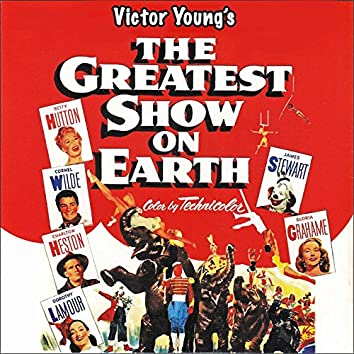 The Greatest Show on Earth (Original Movie Soundtrack)