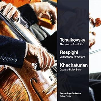 Tchaikovsky: The Nutcracker Suite - Respighi: La Boutique Fantasque - Khachaturian: Gayane Ballet Suite
