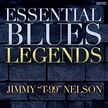 Essential Blues Legends - Jimmy 'T-99' Nelson