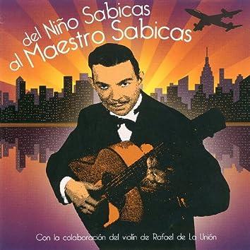 Del Niño Sabicas al Maestro Sabicas