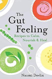 The Gut Feeling: Recipes to Calm, Nourish & Heal