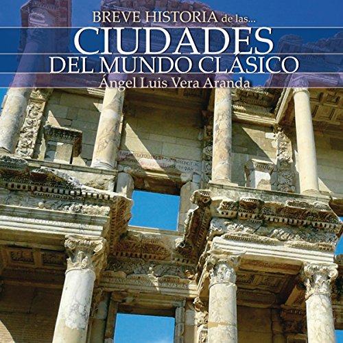 Breve historia de las ciudades del mundo clásico audiobook cover art