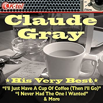 Claude Gray - His Very Best