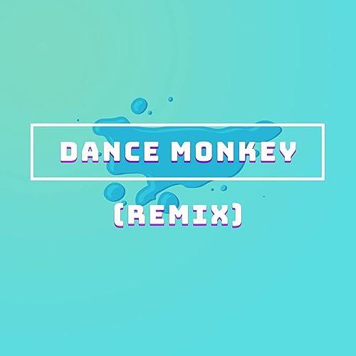 Dance Monkey Remix By Maximum Tone On Amazon Music Amazon Com