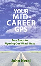 Your Mid-Career GPS: Four Steps to Figuring Out What's Next (English Edition)