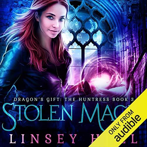Stolen Magic: Dragon's Gift: The Huntress, Book 3
