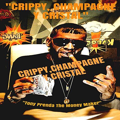 Crippy, Champagne y Cristal