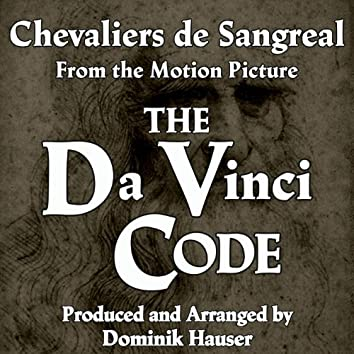 "Chevaliers de Sangreal (From ""The Da Vinci Code"")"