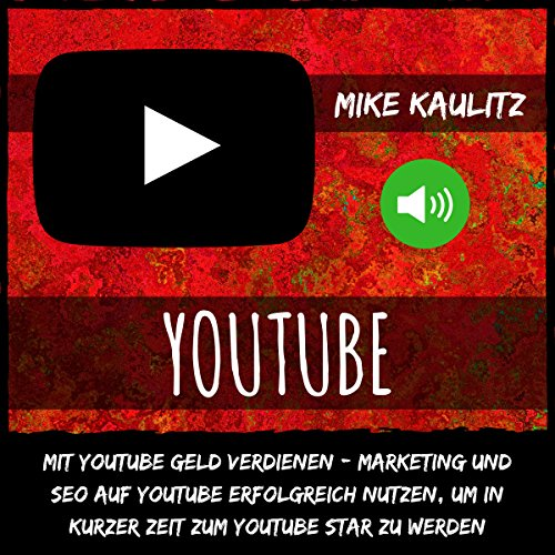 YouTube: Mit YouTube Geld verdienen [Make Money with YouTube] audiobook cover art