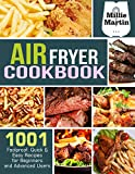 Air Fryer Cookbook: 1001 Foolproof, Quick & Easy Recipes for Beginners and Advanced Users