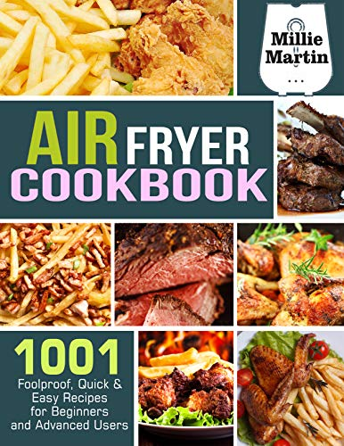 Air Fryer Cookbook: 1001 Foolproof, Quick & Easy Recipes for Beginners and Advanced Users (English Edition)