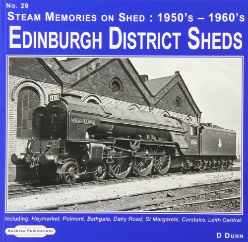 Edinburgh District Sheds Steam Memories on Shed: Carstairs,Leith Central 29: 1950's-1960's Including Haymarket, Polmont, Bathgate, Dalry Road, St. Margarets