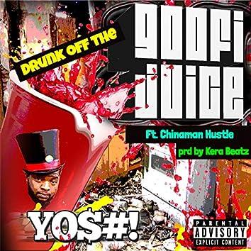 Drunk Off The Goofi Juice (feat. Chinaman Hustle)03
