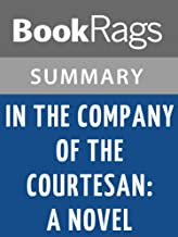 Summary & Study Guide In the Company of the Courtesan by Sarah Dunant