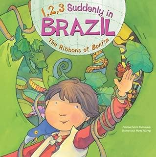 1, 2, 3 Suddenly in Brazil: The Ribbons of Bonfim (1, 2, 3 Suddenly in...Series)