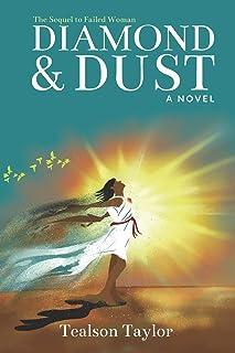 Diamond & Dust - A Sequel to 'Failed Woman'