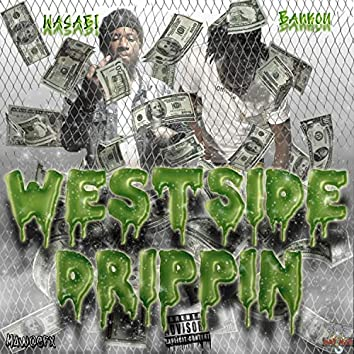 Westside Drippin
