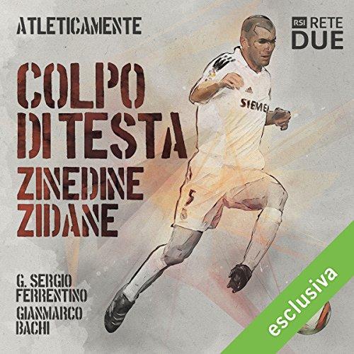 Colpi di testa. Zinedine Zidane copertina