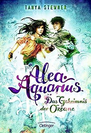Alea Aquarius 3 Das Geheinis der Ozeane by Tanya Stewner,Claudia Carls