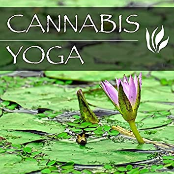 Cannabis Yoga - Hippie Songs for Yoga Classes, Best Trance Music for Meditation