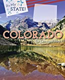 Colorado: The Centennial State (It's My State! (Fourth Edition))