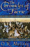 THE CHRONICLES OF FAERIE: The Hunter's Moon; The Summer King; The Light Bearer's