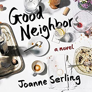 Good Neighbors                   Written by:                                                                                                                                 Joanne Serling                               Narrated by:                                                                                                                                 Susannah Jones                      Length: 7 hrs and 15 mins     Not rated yet     Overall 0.0