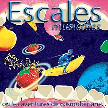 Escales musicales (Ou les aventures de cosmobanane)