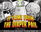 It Came from the Diaper Pail, Dog eat Doug Volume 2: A Dog eat Doug comic strip collection (Dog eat Doug Graphic Novels)