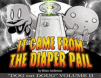 It Came from the Diaper Pail Dog eat Doug Volume 2  A Dog eat Doug comic strip collection  Dog eat Doug Graphic Novels