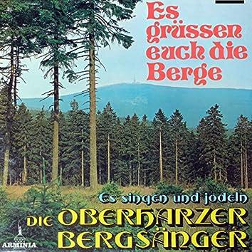 Es grüßen Euch die Berge - Es singen und jodeln die Oberharzer Bergsänger