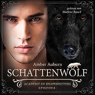Schattenwolf     Academy of Shapeshifters 6              Autor:                                                                                                                                 Amber Auburn                               Sprecher:                                                                                                                                 Marlene Rauch                      Spieldauer: 1 Std. und 26 Min.     86 Bewertungen     Gesamt 4,7