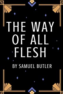 The Way of All Flesh (Annotated): with illustration