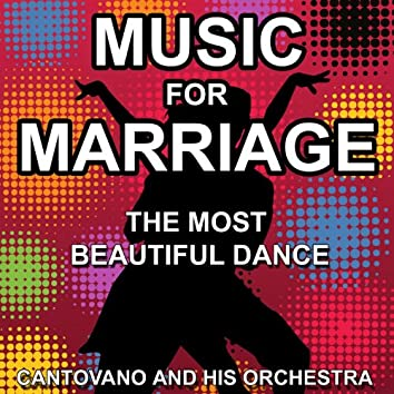 Music for Marriage (The most beautiful dance)