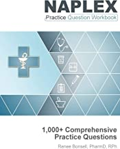 NAPLEX Practice Question Workbook: 1,000+ Comprehensive Practice Questions (2019 Edition)