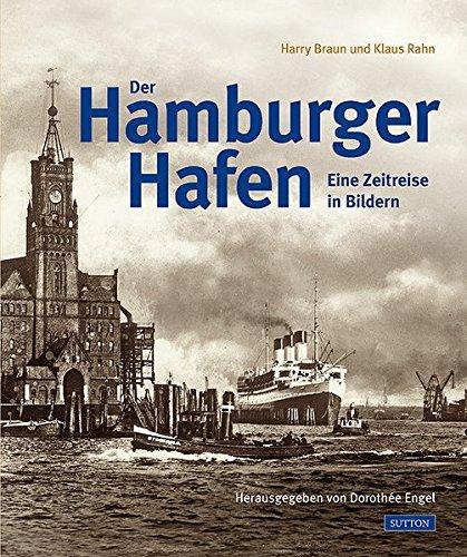 Der Hamburger Hafen - Eine Zeitreise in Bildern
