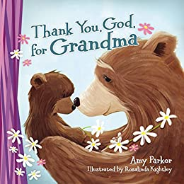 Thank You, God, for Grandma by [Amy Parker]