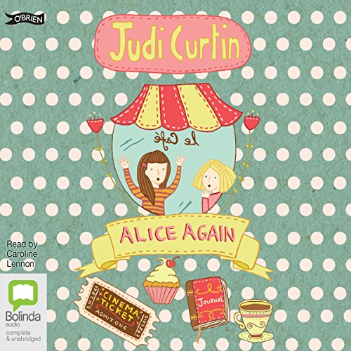 Alice Again     Alice and Megan, Book 2              By:                                                                                                                                 Judi Curtin                               Narrated by:                                                                                                                                 Caroline Lennon                      Length: 3 hrs and 43 mins     Not rated yet     Overall 0.0