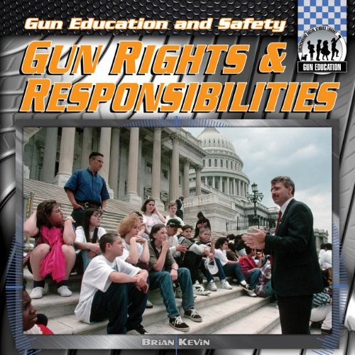 Gun Rights & Responsibilities (Checkerboard Social Studies Library: Gun Education)