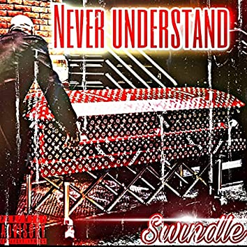 Never Understand