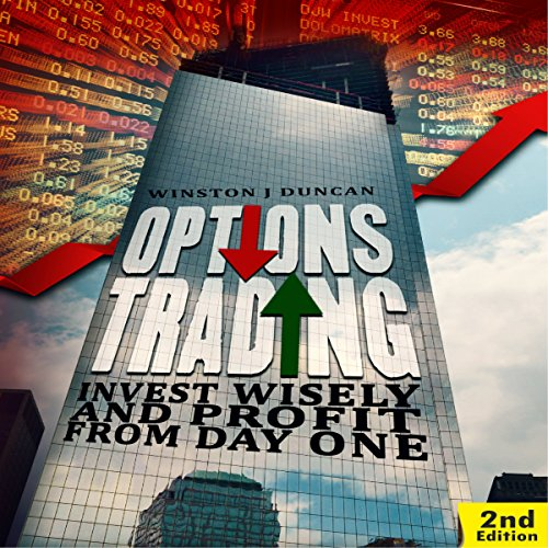 Options Trading: Invest Wisely and Profit from Day One - 2nd edition audiobook cover art